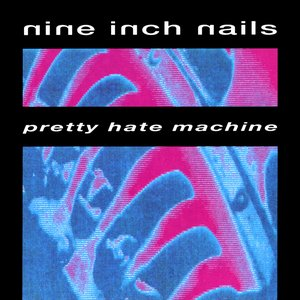 Image pour 'Pretty Hate Machine'