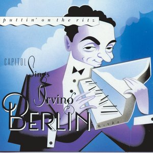 Image for 'Puttin' On the Ritz: Capitol Sings Irving Berlin'