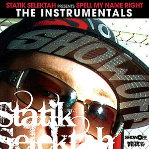 Image for 'Statik Selektah Presents: Spell My Name Right (The Instrumentals)'