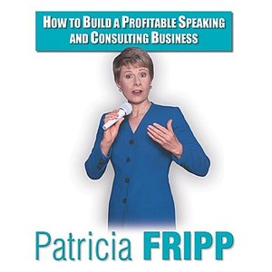 Image for 'How To Build a Profitable Speaking & Consulting Business'