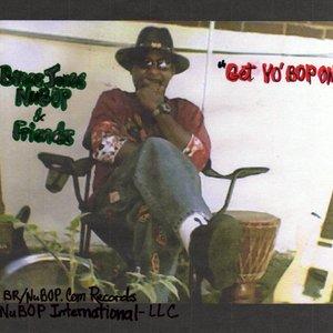 """Image for '""""GET YO'  BOP ON!""""(Compilation)  BR/NuBOP.COM RECORDS'"""