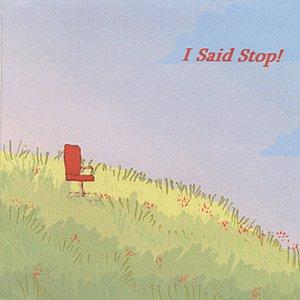 Image for 'I Said Stop!'