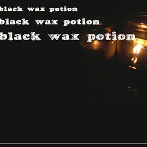 Bild für 'Black Wax Potion [EP]'