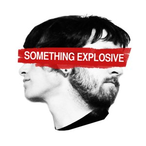 Image for 'Something Explosive'