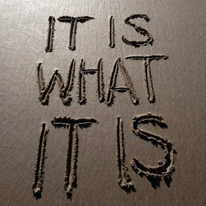 Image for 'It Is What It Is'