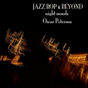 Image for 'Jazz - Bop & Beyond - Night Moods - Oscar Peterson'