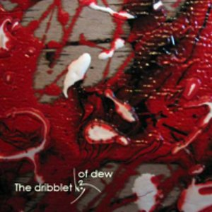 Image for 'the Dribblet of Dew'