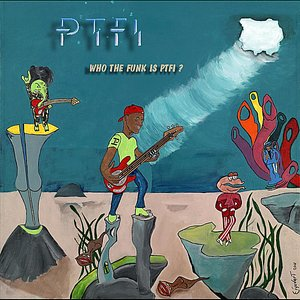 Image for 'Who the Funk Is PTFI?'