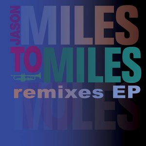 Image for 'Miles To Miles Remixes'