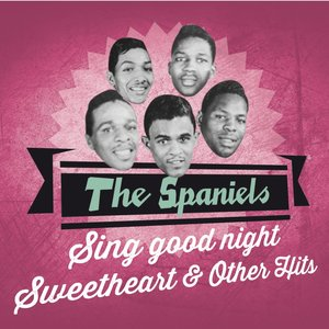 Image for 'The Spaniels Sing Good Night Sweetheart & Other Hits'