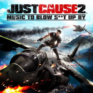 Image for 'Just Cause 2 - Music to Blow S**t Up By'