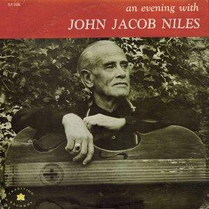 Image for 'An Evening With John Jacob Niles'