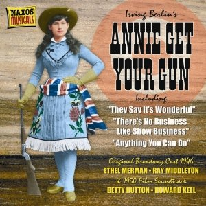 Image for 'BERLIN: Annie Get Your Gun (Original Broadway Cast) (1946) / (Original Film) (1950)'