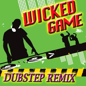 Image for 'Wicked Game (Made Famous by Chris Isaak) (Dubstep Remix)'