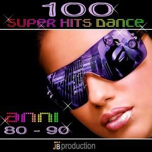 Image for '100 Superhits Dance Anni 80 -90'