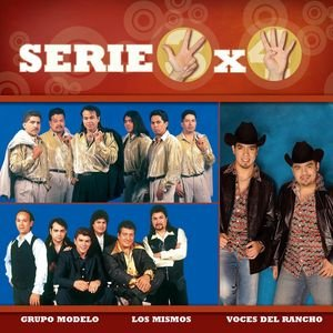 Image for 'Serie 3x4 (Los Mismos, Grupo Modelo, Voces Del Rancho)'