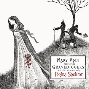 Image for 'Mary Ann meets the Gravediggers and other short stories by regina spektor'