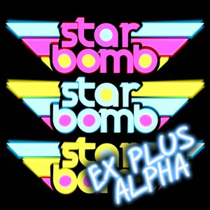 Image for 'Starbomb Ex Plus Alpha'