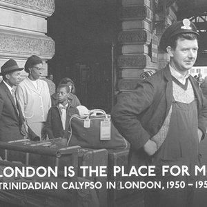Bild för 'London Is The Place For Me - Trinidadian Calypso in London, 1950-1956'