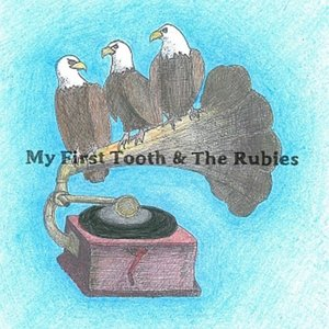 Image for 'My First Tooth & the Rubies'