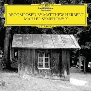Image for 'Recomposed - Mahler Symphony X'