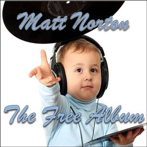 "Bild för '""The Free Album"" (Download the complete album for free from www.MattNortonMusic.com'"