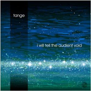 Bild für 'I Will Tell the Audient Void'