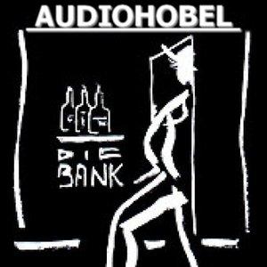Image for 'AUDIOHOBEL LIVE @ Die Bank - München'