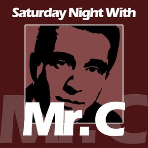 Image for 'Saturday Night With Mr. C.'