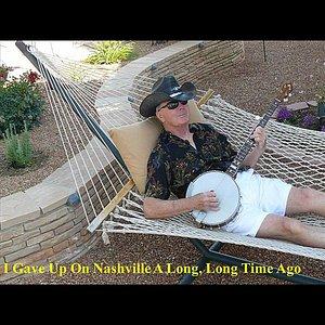 Image for 'I Gave Up On Nashville a Long Long Time Ago'
