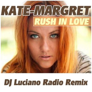 Image for 'Rush in Love (Dj Luciano Radio Remix)'