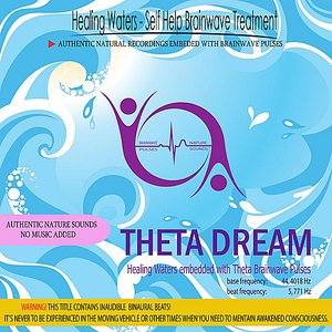 Image for 'Theta Dream - Healing Waters embedded with Theta Brainwave pulses  (5.771 Hz Binaural Beats)'