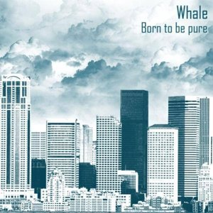 Image for 'Whale - Born To Be Pure'