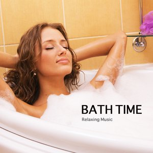 Image for 'Bath Time - Relaxing Music and Nature Sounds for Pure Relaxation'