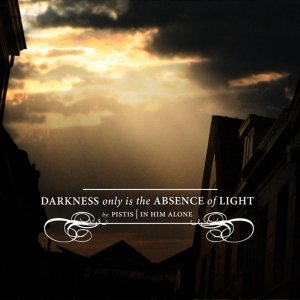 Image pour 'Darkness Only Is The Absence Of Light'