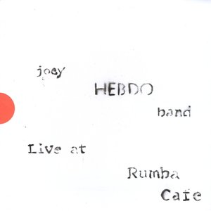Image for 'Joey Hebdo Band - Live @ Rumba Cafe'