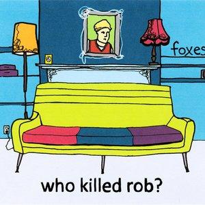 Imagen de 'Who Killed Rob?'