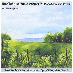 Image for 'The Catholic Music Project IX: Piano Glory and Praise'