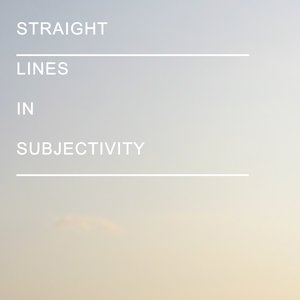 Image for 'Straight Lines in Subjectivity'
