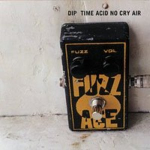 Image for 'TIME ACID NO CRY AIR'