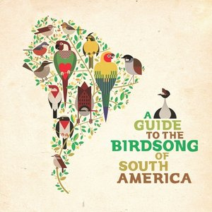 Image for 'A Guide to the Birdsong of South America'