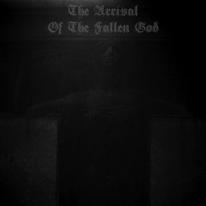 Image for 'The Arrival Of The Fallen God'