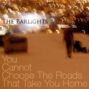 Image for 'You Cannot Choose The Roads That Take You Home'