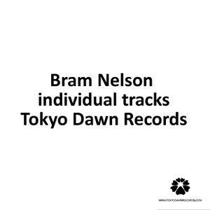 Image for 'Bram Nelson individual tracks released on Tokyo Dawn Records'