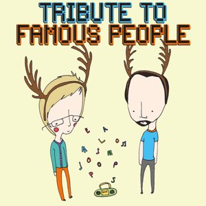 Imagem de 'Tribute to Famous People'