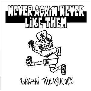 Image for 'Banzai Thrashcore [EP]'
