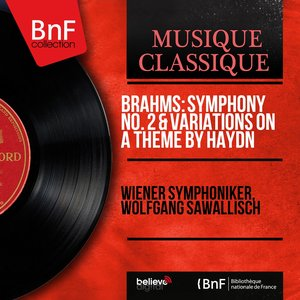 Image for 'Brahms: Symphony No. 2 & Variations On a Theme By Haydn (Stereo Version)'