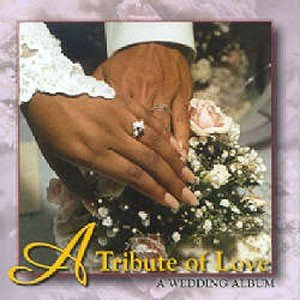Image for 'A Tribute of Love ~ A Wedding Album'