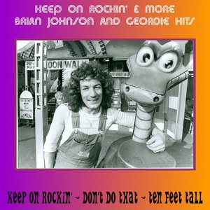 Image for 'Keep on Rockin' & More Brian Johnson and Geordie Hits'