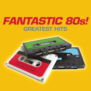 Image for 'Fantastic 80's! Greatest Hits'
